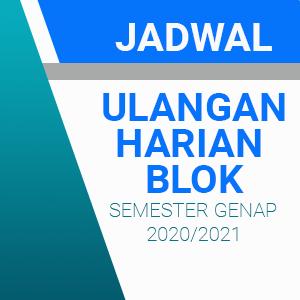 Jadwal Ulangan Harian Blok Semester Genap Tahun Pelajaran 2020/2021